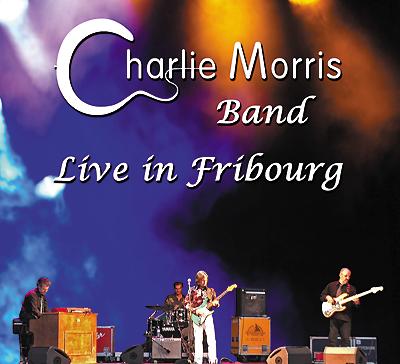 Live in Fribourg, the new DVD/CD set from the Charlie Morris Band