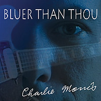 Click to learn more about Bluer Than Thou, Charlie Morris's first CD on BluesPages