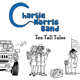 Click here to order Ten Tall Tales, the new CD from the Charlie Morris Band